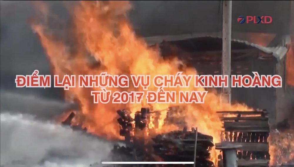 Những vụ cháy kinh hoàng từ 2017 đến nay